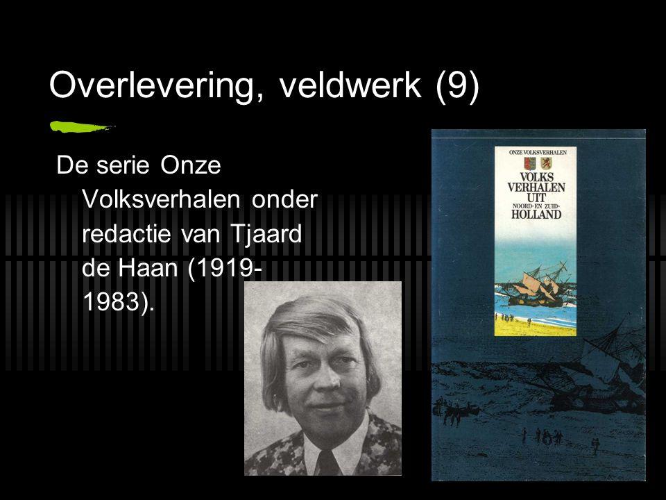 Overlevering, veldwerk (9) De serie Onze Volksverhalen onder redactie van Tjaard de Haan (1919- 1983).