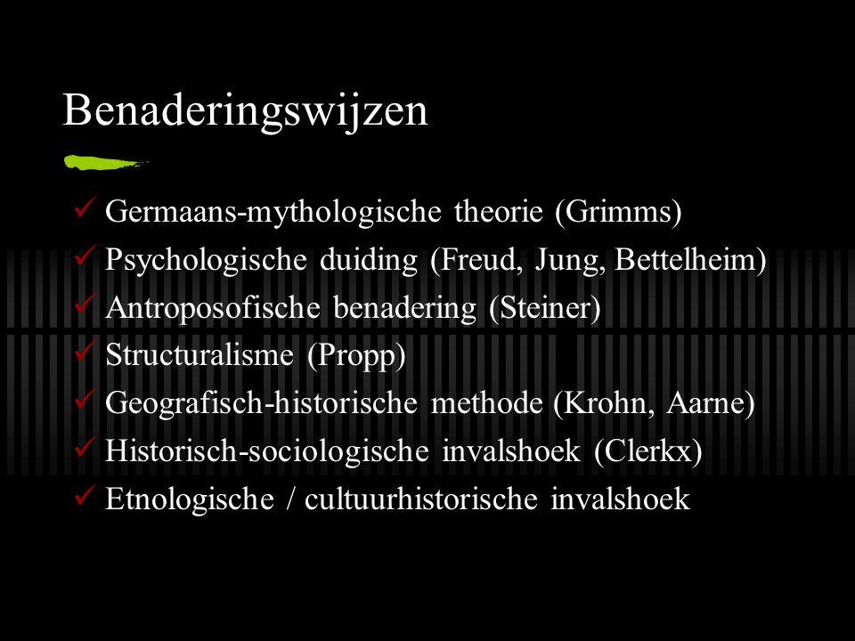 Benaderingswijzen Germaans-mythologische theorie (Grimms) Psychologische duiding (Freud, Jung, Bettelheim) Antroposofische benadering (Steiner) Struct