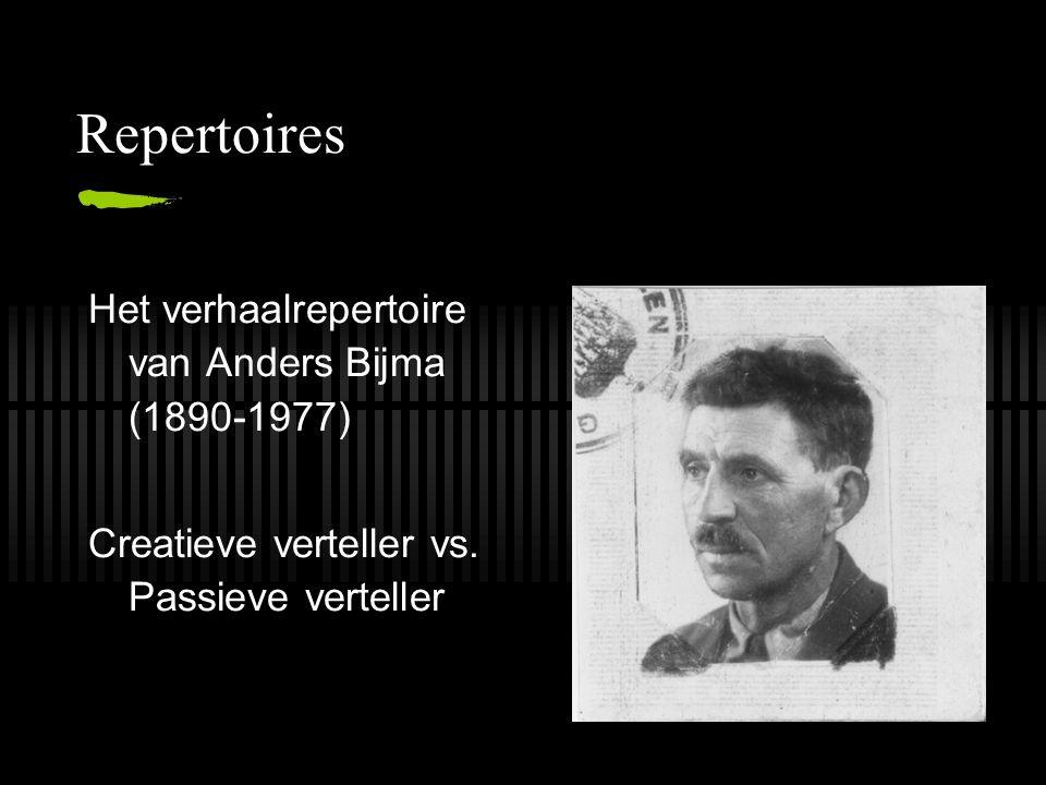 Repertoires Het verhaalrepertoire van Anders Bijma (1890-1977) Creatieve verteller vs. Passieve verteller