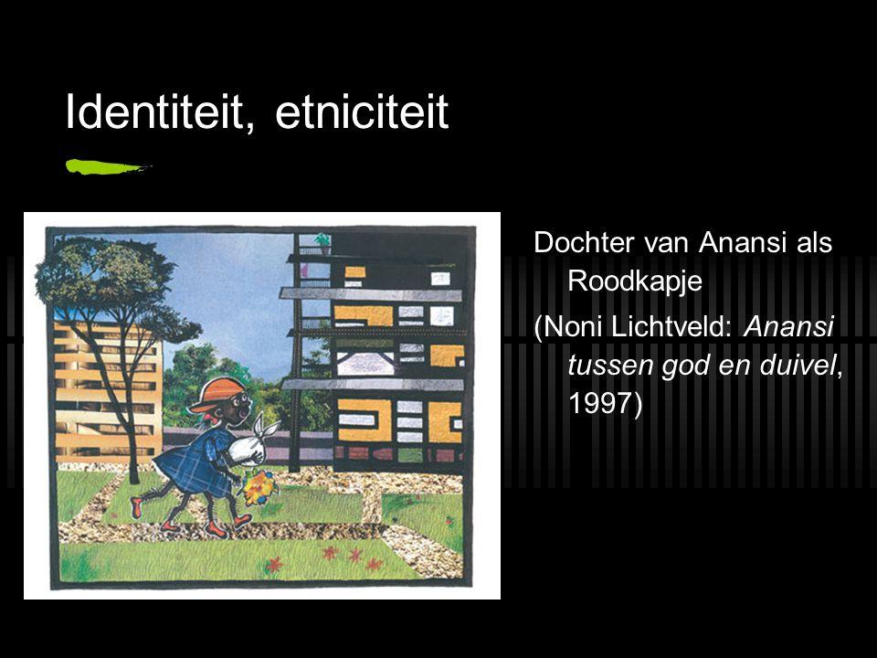 Identiteit, etniciteit Dochter van Anansi als Roodkapje (Noni Lichtveld: Anansi tussen god en duivel, 1997)