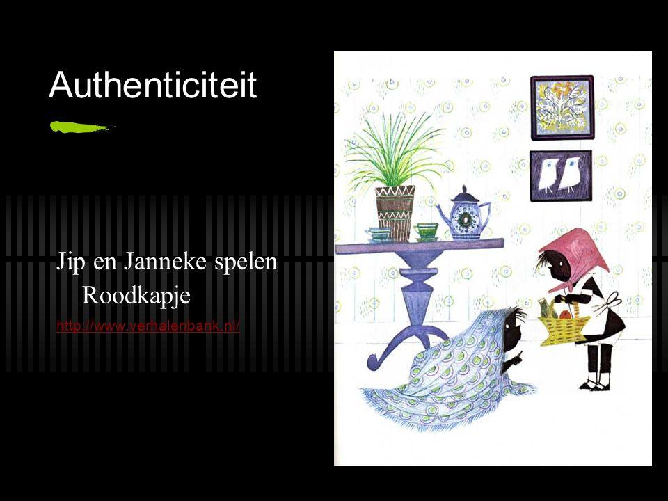 Authenticiteit Jip en Janneke spelen Roodkapje http://www.verhalenbank.nl/
