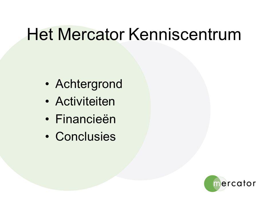 Mercator profiel Meertaligheid en Taalleren Expertise- en documentatiecentrum Wetenschappelijk onderzoek Platformfunctie Congressen en seminars Network of Schools