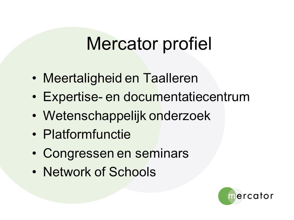 Mercator profiel Meertaligheid en Taalleren Expertise- en documentatiecentrum Wetenschappelijk onderzoek Platformfunctie Congressen en seminars Networ