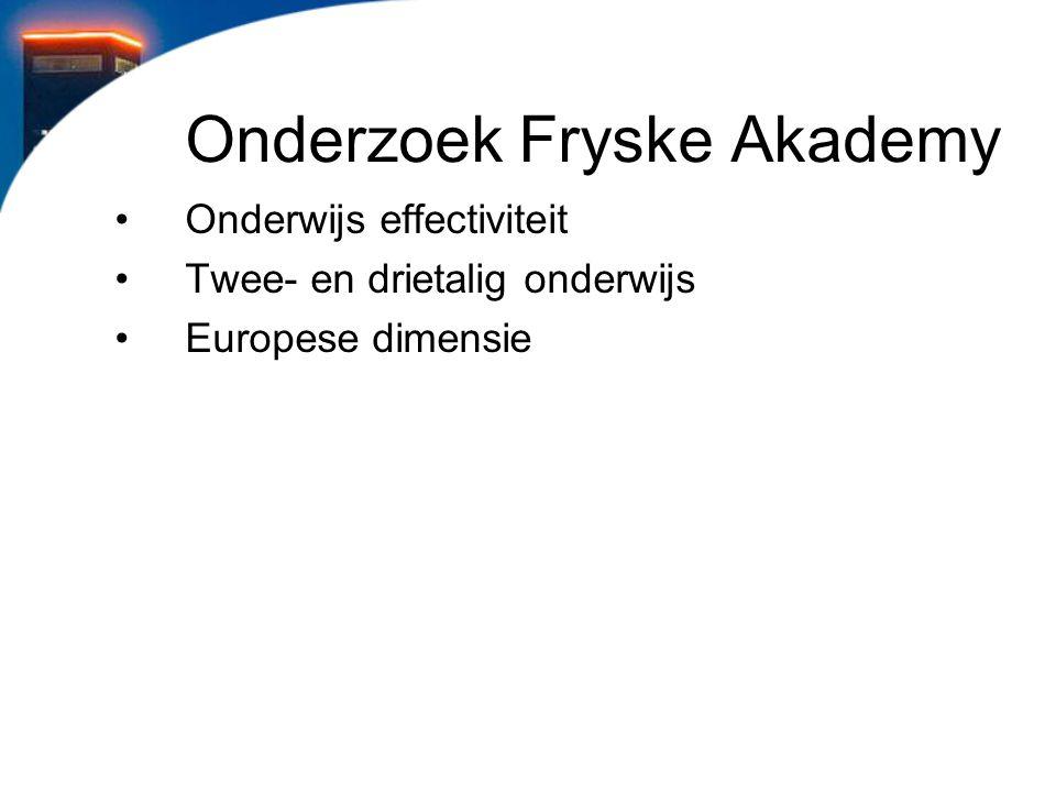 Onderzoek Fryske Akademy Onderwijs effectiviteit Twee- en drietalig onderwijs Europese dimensie