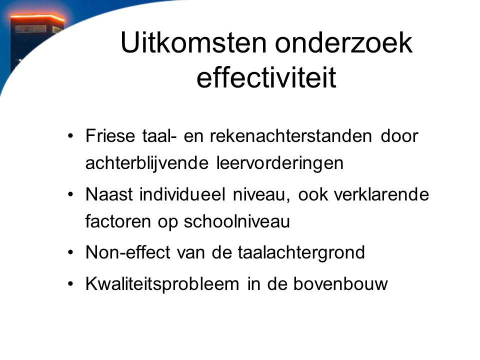 Uitkomsten onderzoek effectiviteit Friese taal- en rekenachterstanden door achterblijvende leervorderingen Naast individueel niveau, ook verklarende f