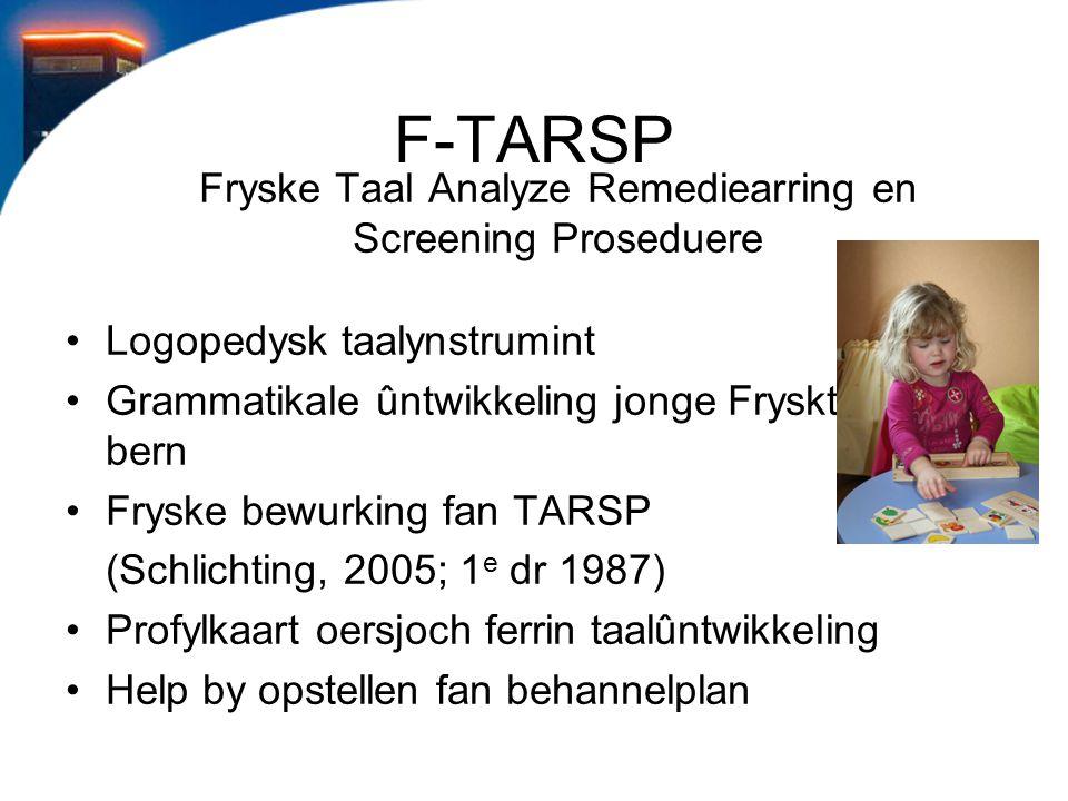F-TARSP Fryske Taal Analyze Remediearring en Screening Proseduere Logopedysk taalynstrumint Grammatikale ûntwikkeling jonge Frysktalige bern Fryske be