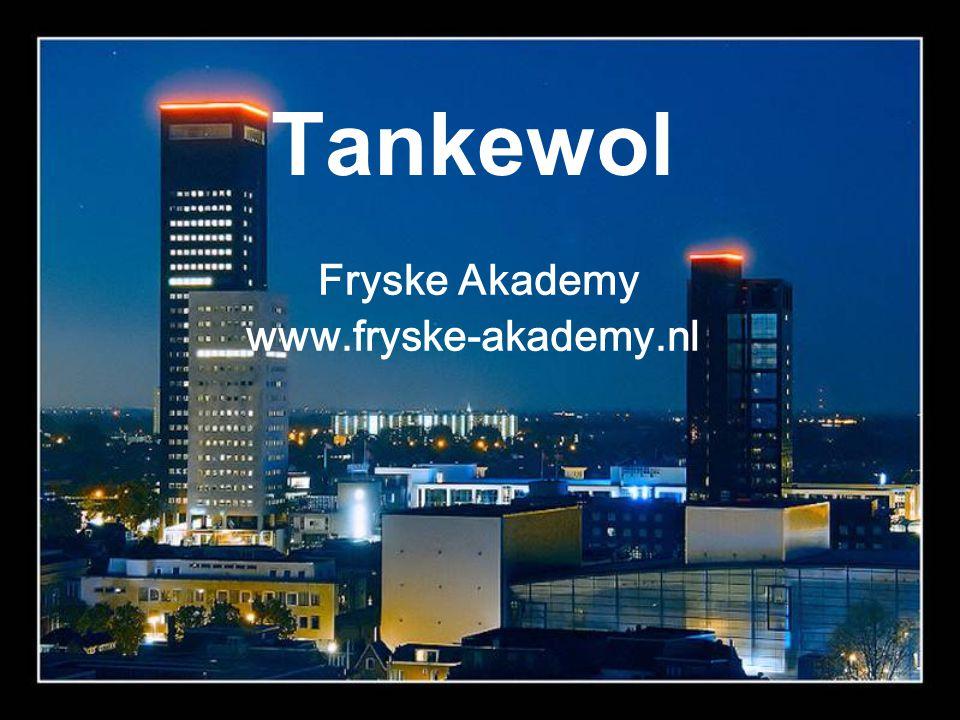 Tankewol Fryske Akademy www.fryske-akademy.nl