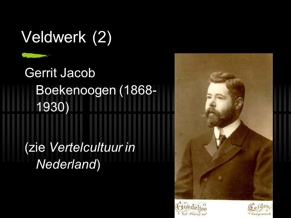 Veldwerk (2) Gerrit Jacob Boekenoogen (1868- 1930) (zie Vertelcultuur in Nederland)