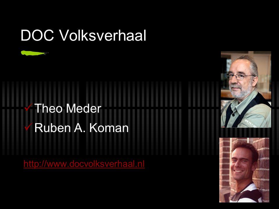 DOC Volksverhaal Theo Meder Ruben A. Koman http://www.docvolksverhaal.nl