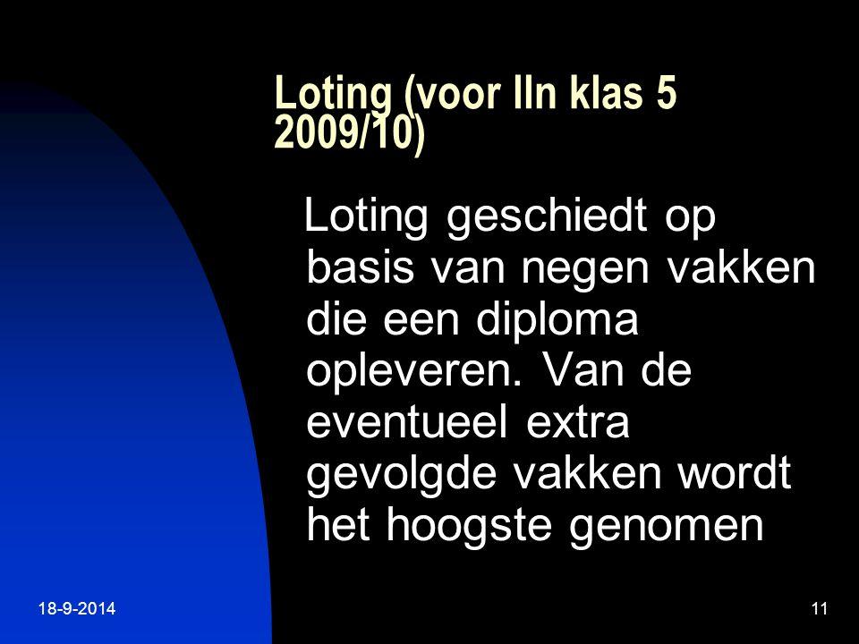18-9-201411 Loting (voor lln klas 5 2009/10) Loting geschiedt op basis van negen vakken die een diploma opleveren.
