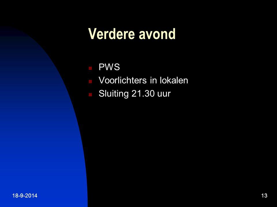 18-9-201413 Verdere avond PWS Voorlichters in lokalen Sluiting 21.30 uur
