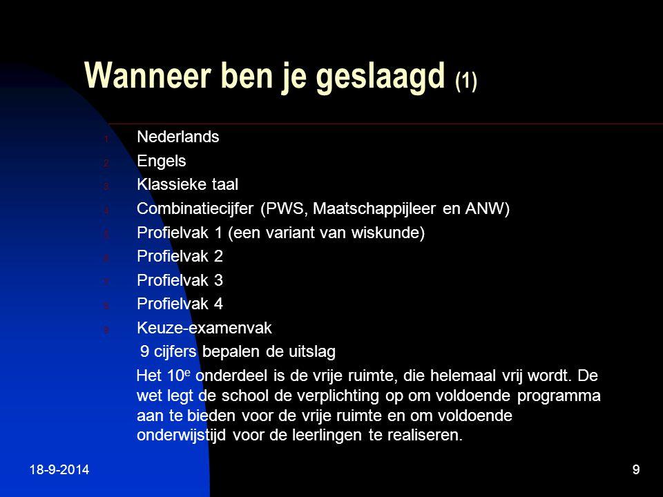 18-9-20149 Wanneer ben je geslaagd (1) 1. Nederlands 2.