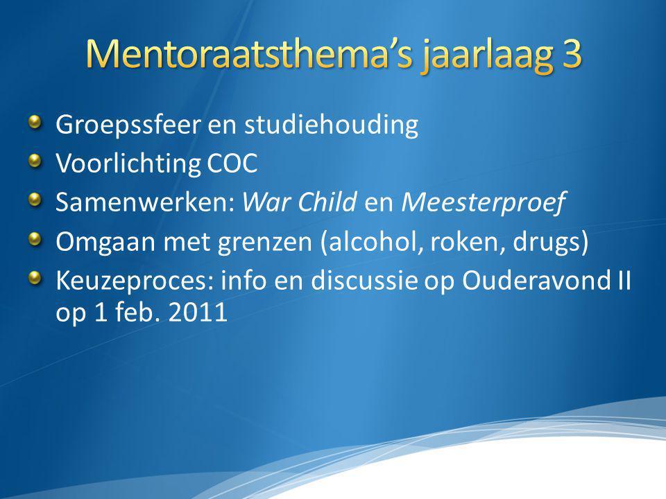 Groepssfeer en studiehouding Voorlichting COC Samenwerken: War Child en Meesterproef Omgaan met grenzen (alcohol, roken, drugs) Keuzeproces: info en d