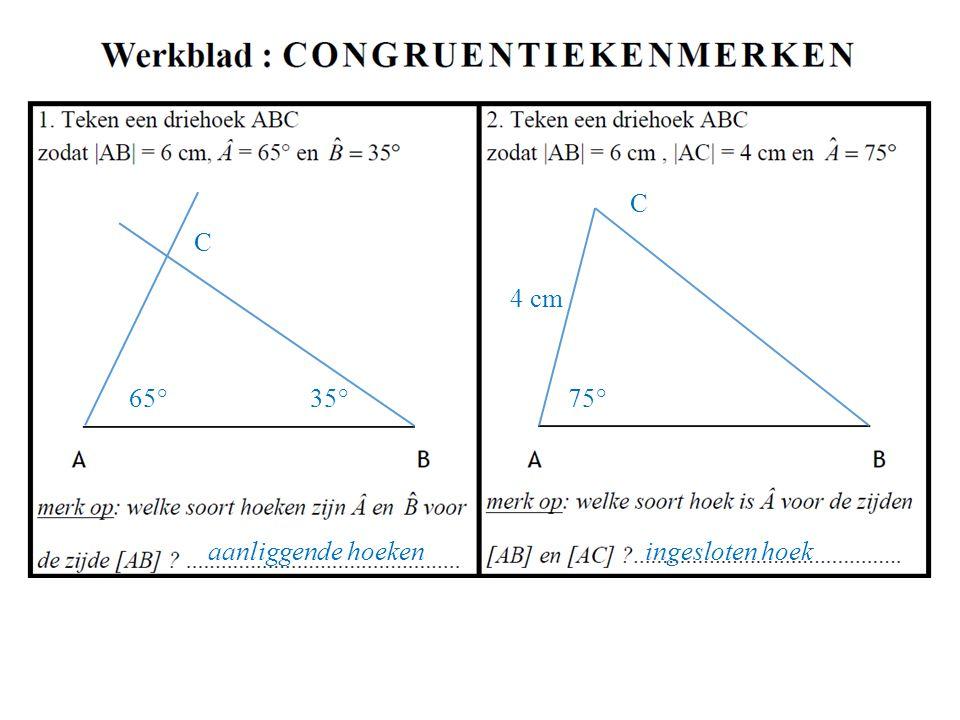 C 65°35° aanliggende hoekeningesloten hoek 75° 4 cm C