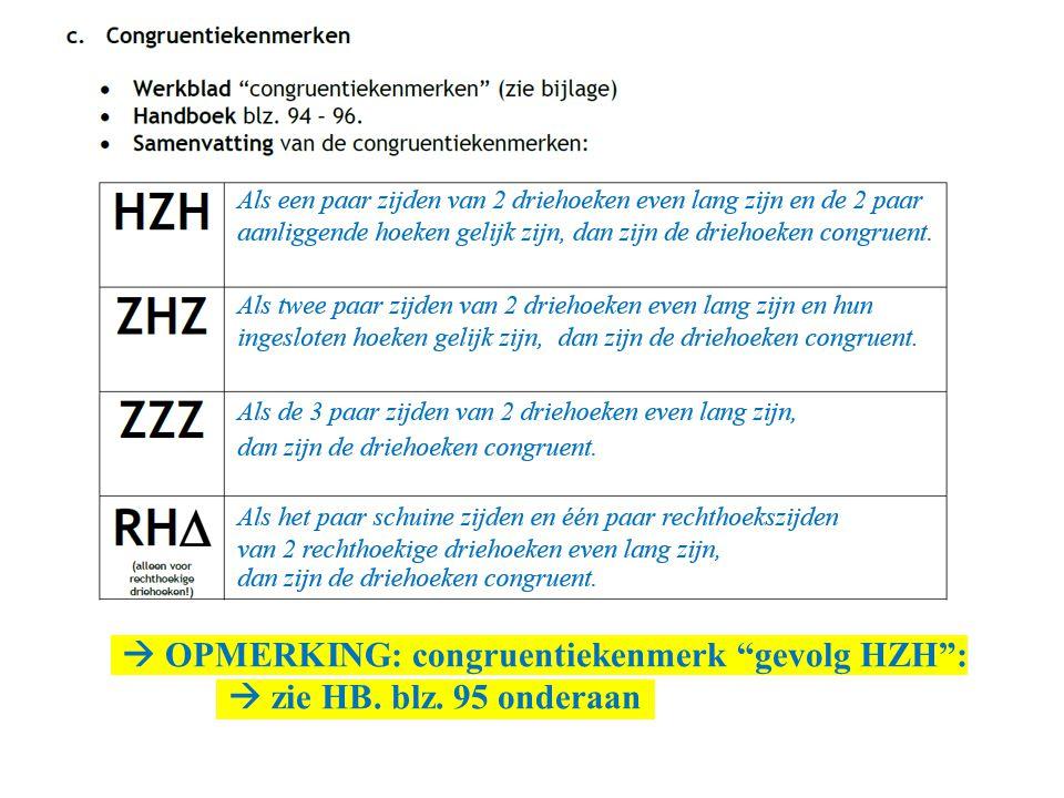 """ OPMERKING: congruentiekenmerk """"gevolg HZH"""":  zie HB. blz. 95 onderaan"""