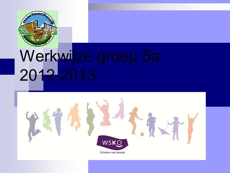 Werkwijze groep 5a 2012-2013