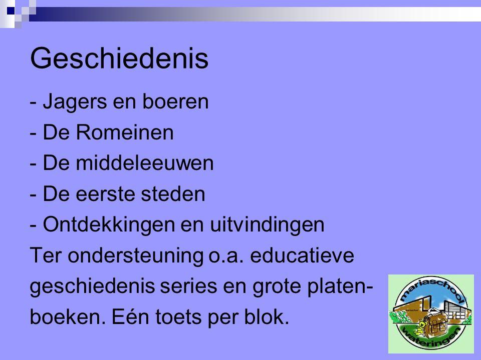 Geschiedenis - Jagers en boeren - De Romeinen - De middeleeuwen - De eerste steden - Ontdekkingen en uitvindingen Ter ondersteuning o.a.