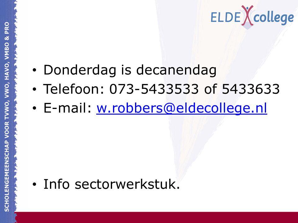 Donderdag is decanendag Telefoon: 073-5433533 of 5433633 E-mail: w.robbers@eldecollege.nlw.robbers@eldecollege.nl Info sectorwerkstuk.