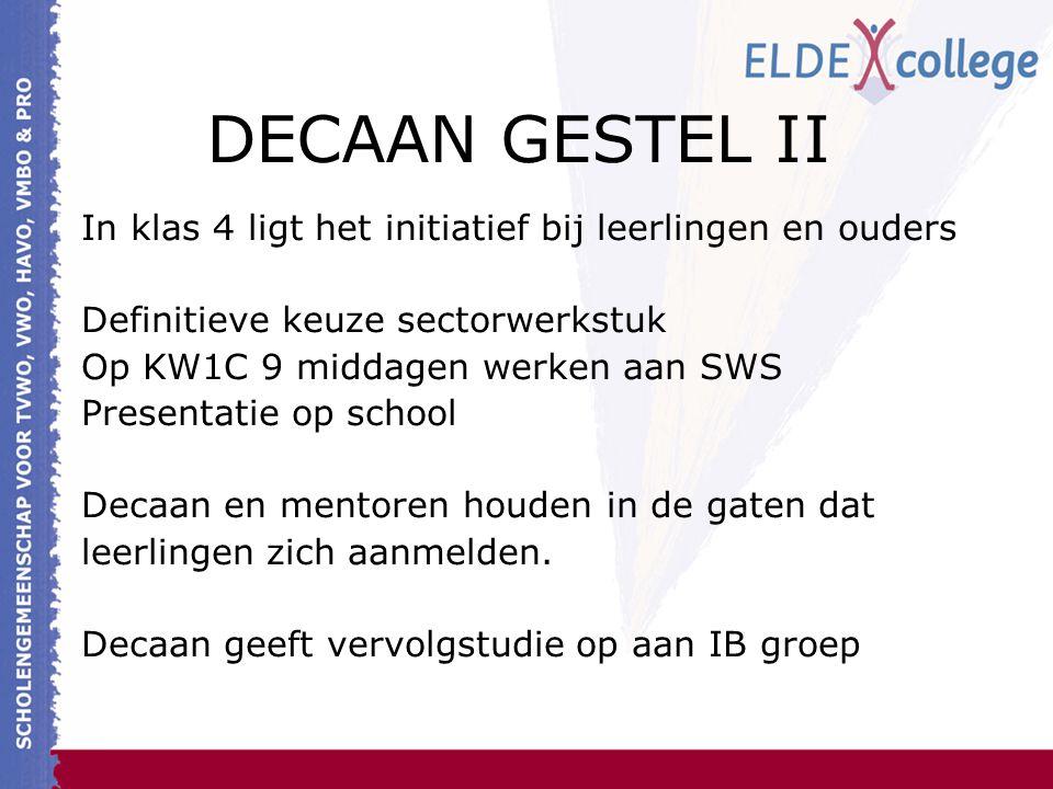 DECAAN GESTEL II In klas 4 ligt het initiatief bij leerlingen en ouders Definitieve keuze sectorwerkstuk Op KW1C 9 middagen werken aan SWS Presentatie