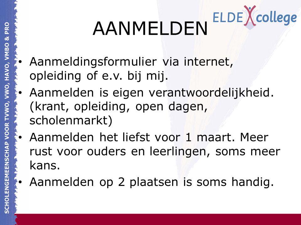 AANMELDEN Aanmeldingsformulier via internet, opleiding of e.v.