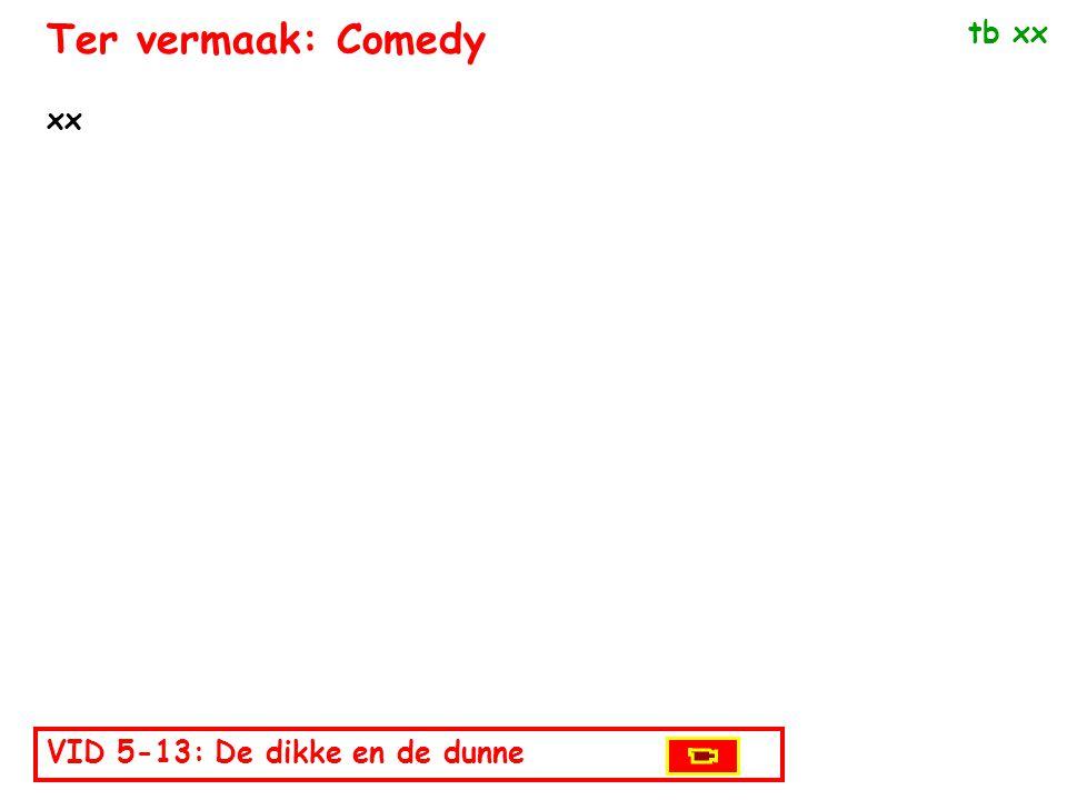 VID 5-13: De dikke en de dunne xx tb xx Ter vermaak: Comedy