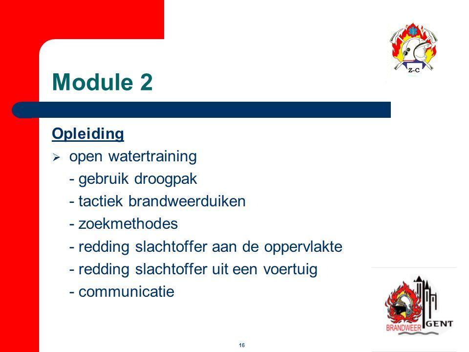 16 Module 2 Opleiding  open watertraining - gebruik droogpak - tactiek brandweerduiken - zoekmethodes - redding slachtoffer aan de oppervlakte - redd