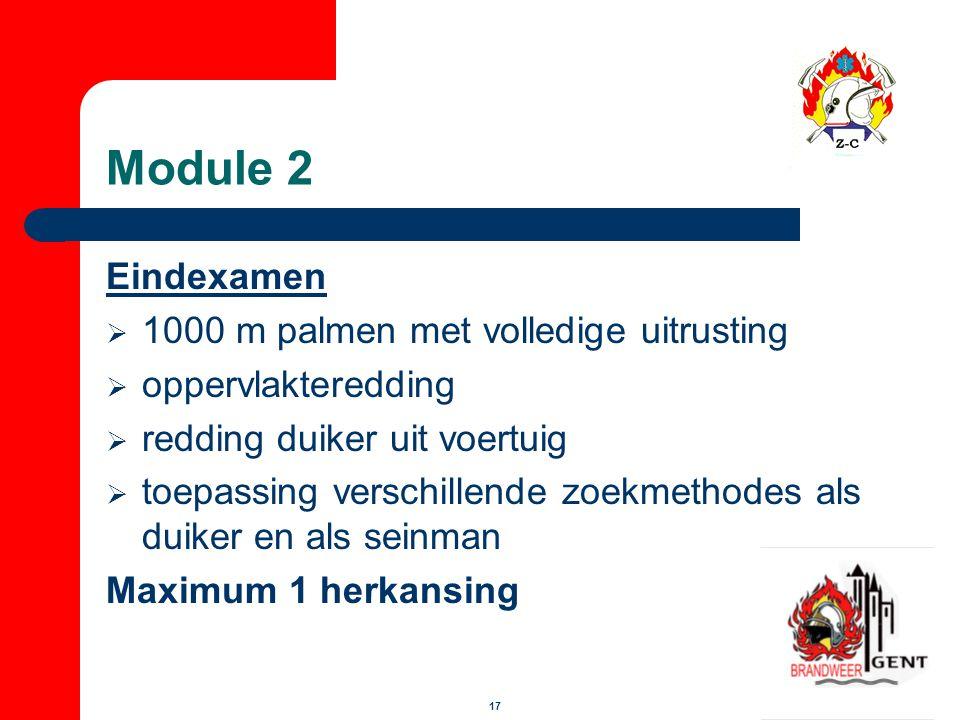 17 Module 2 Eindexamen  1000 m palmen met volledige uitrusting  oppervlakteredding  redding duiker uit voertuig  toepassing verschillende zoekmeth