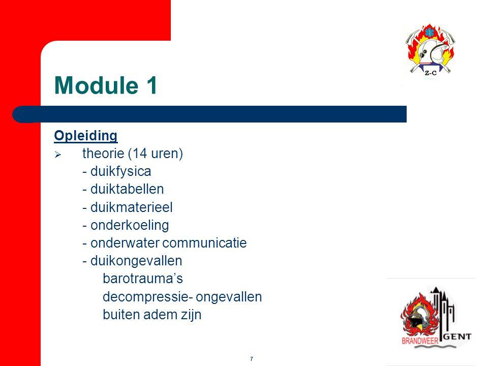 7 Module 1 Opleiding  theorie (14 uren) - duikfysica - duiktabellen - duikmaterieel - onderkoeling - onderwater communicatie - duikongevallen barotra