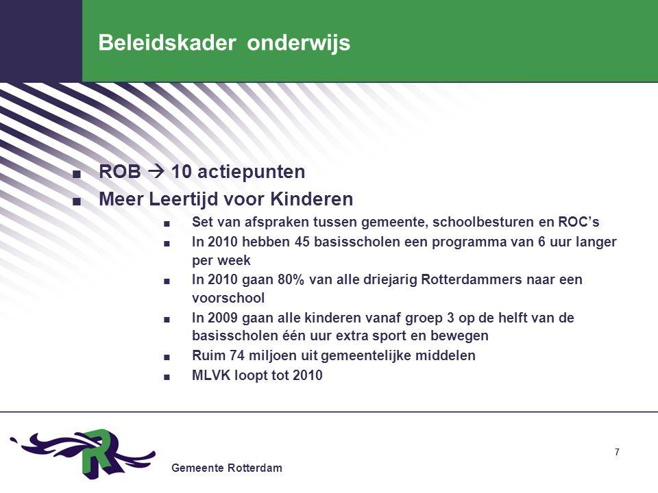 Gemeente Rotterdam 7 Beleidskader onderwijs. ROB  10 actiepunten. Meer Leertijd voor Kinderen. Set van afspraken tussen gemeente, schoolbesturen en R