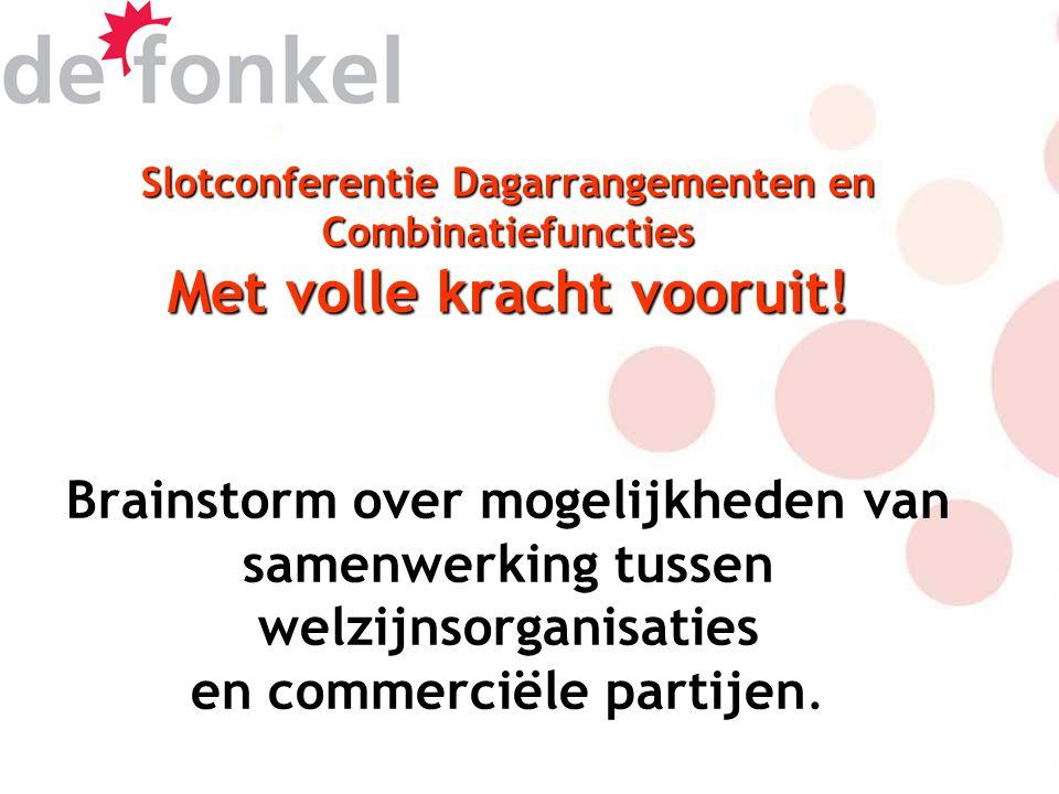 Slotconferentie Dagarrangementen en Combinatiefuncties Met volle kracht vooruit.