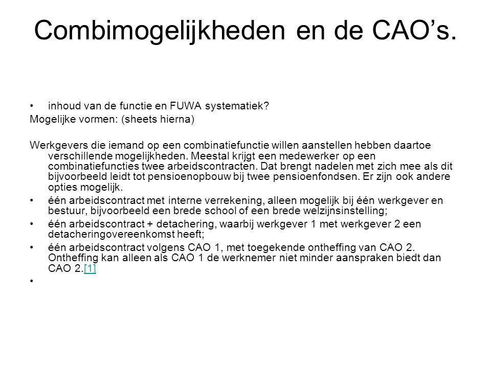 Combimogelijkheden en de CAO's. inhoud van de functie en FUWA systematiek? Mogelijke vormen: (sheets hierna) Werkgevers die iemand op een combinatiefu