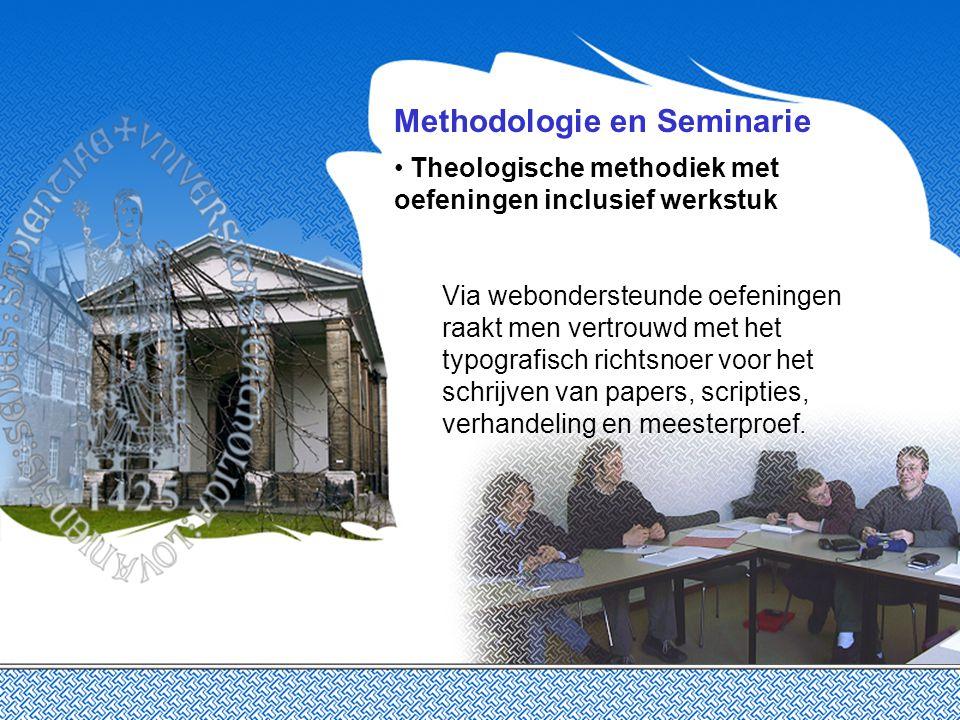 Methodologie en Seminarie Theologische methodiek met oefeningen inclusief werkstuk Via webondersteunde oefeningen raakt men vertrouwd met het typografisch richtsnoer voor het schrijven van papers, scripties, verhandeling en meesterproef.