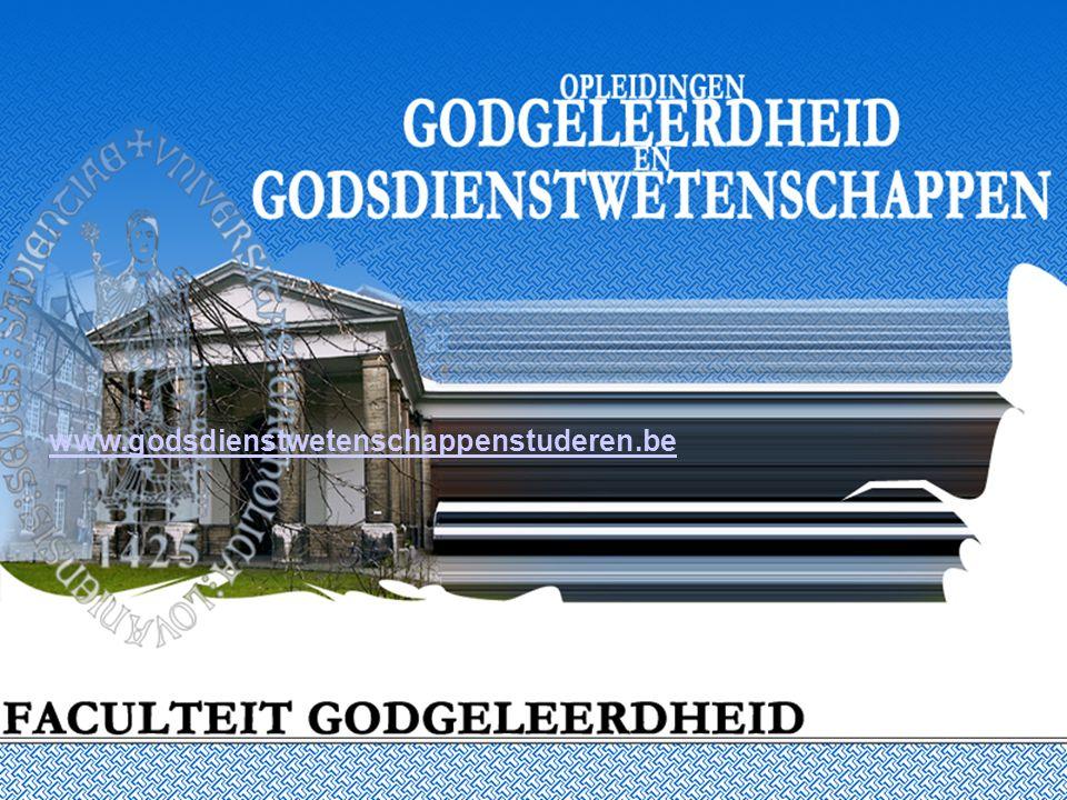 Opleidingen Godgeleerdheid en Godsdienst- wetenschappen www.godsdienstwetenschappenstuderen.be