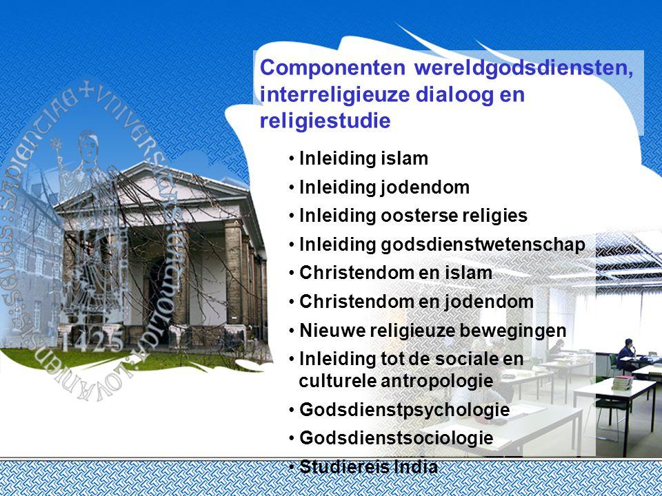 Componenten wereldgodsdiensten, interreligieuze dialoog en religiestudie Inleiding islam Inleiding jodendom Inleiding oosterse religies Inleiding gods