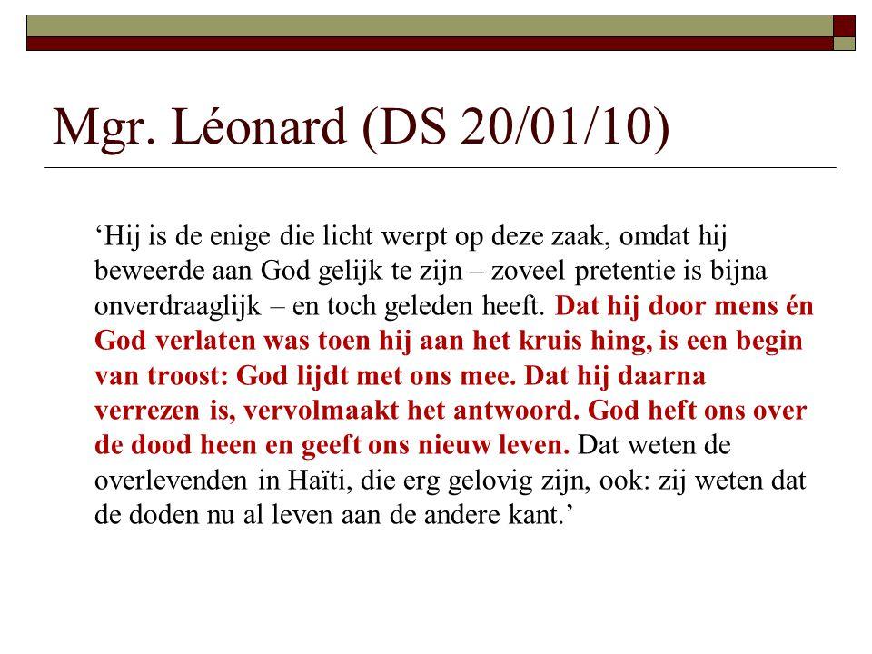 Mgr. Léonard (DS 20/01/10) 'Hij is de enige die licht werpt op deze zaak, omdat hij beweerde aan God gelijk te zijn – zoveel pretentie is bijna onverd