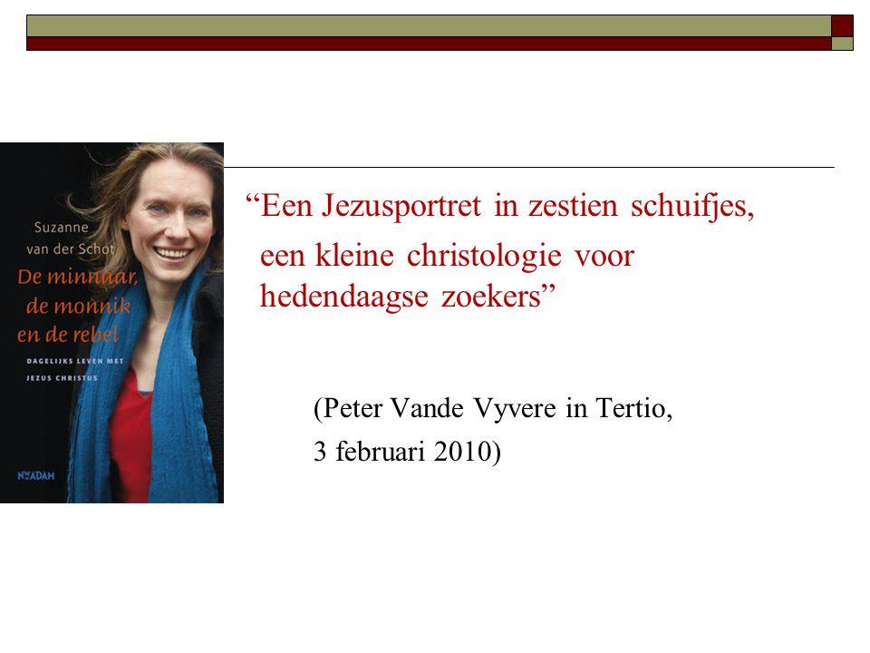Een Jezusportret in zestien schuifjes, een kleine christologie voor hedendaagse zoekers (Peter Vande Vyvere in Tertio, 3 februari 2010)