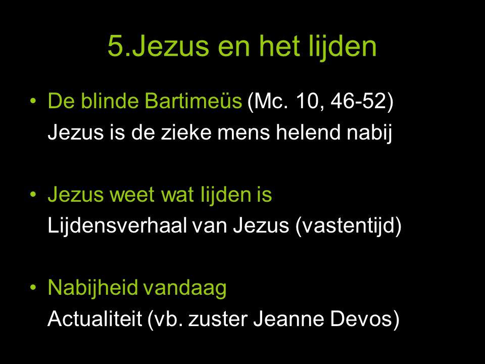 5.Jezus en het lijden De blinde Bartimeüs (Mc.