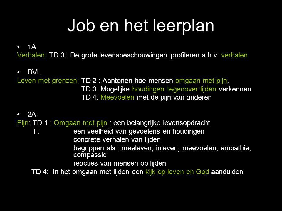 Job en het leerplan 1A Verhalen: TD 3 : De grote levensbeschouwingen profileren a.h.v.