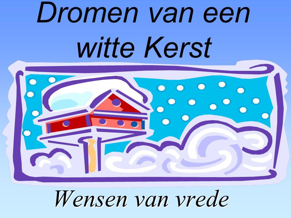Dromen van een witte Kerst Wensen van vrede