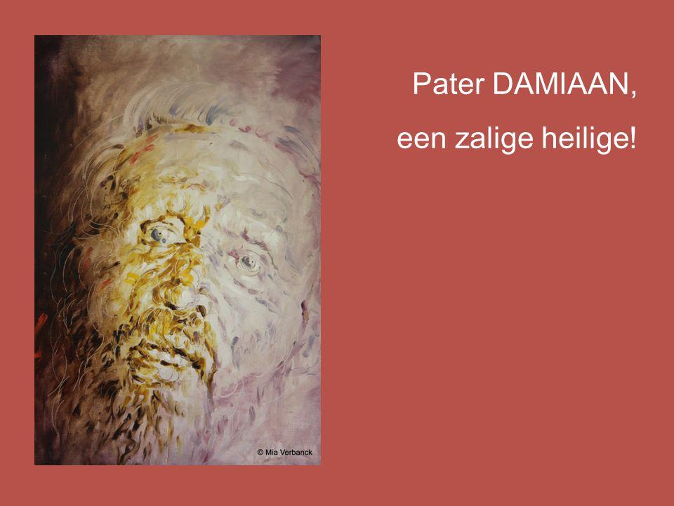 Pater DAMIAAN, een zalige heilige!