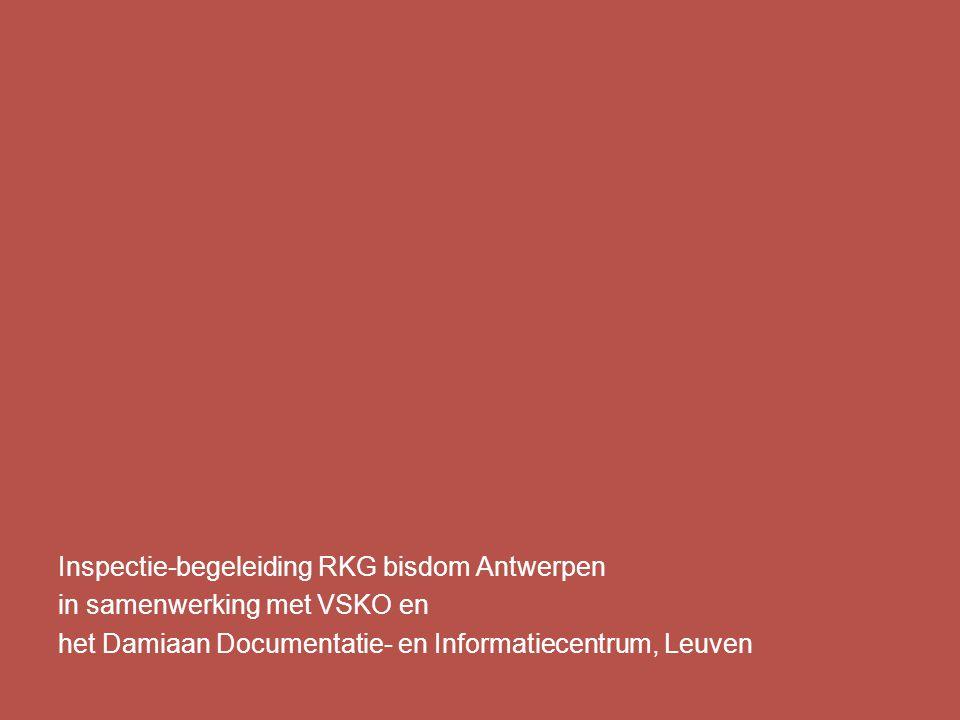 Inspectie-begeleiding RKG bisdom Antwerpen in samenwerking met VSKO en het Damiaan Documentatie- en Informatiecentrum, Leuven