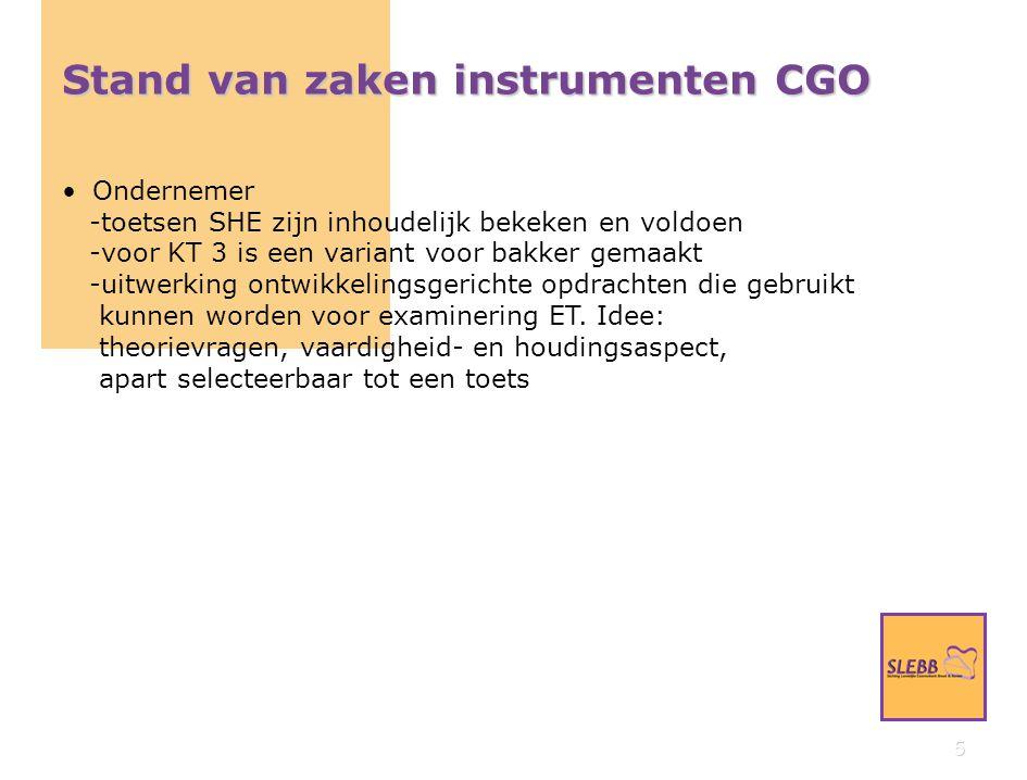 6 Stand van zaken instrumenten CGO Powerpoint presentatie CGO beschikbaar -op website bij producten -vanwege grote omvang geknipt in delen Om u inzicht te geven in hoe de CGO-instrumenten zijn opgebouwd, kunt u op een van onderstaande links klikken voor een PowerPointpresentatie.