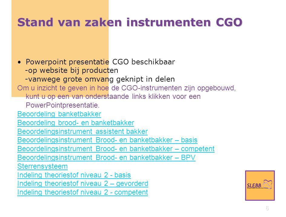 7 Stand van zaken instrumenten CGO Monitoring instrumenten Een instrument wordt vastgesteld.