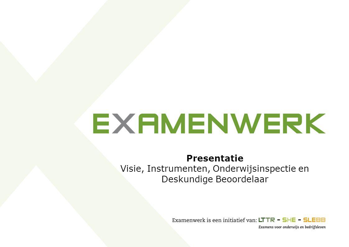 Presentatie Visie, Instrumenten, Onderwijsinspectie en Deskundige Beoordelaar