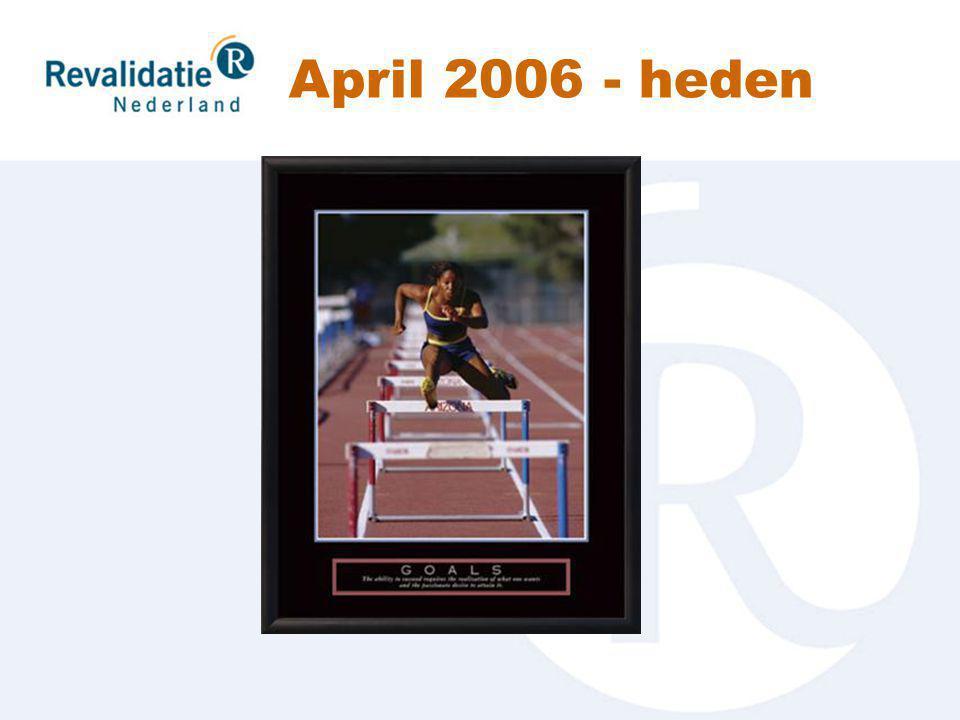 -28 april 2006: vaststelling Revalidatie DBC typering 5.4 in ledenvergadering Revalidatie Nederland.
