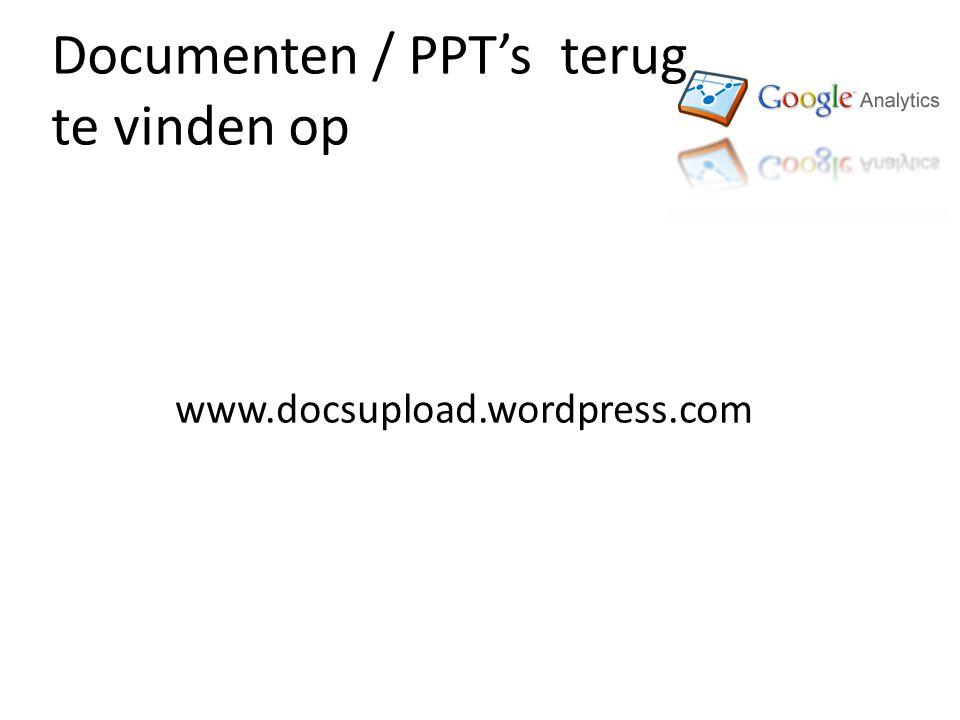 Documenten / PPT's terug te vinden op www.docsupload.wordpress.com