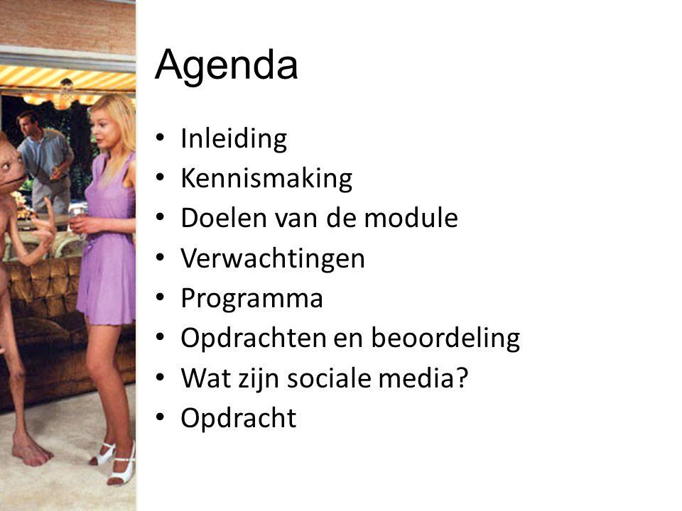 Agenda Inleiding Kennismaking Doelen van de module Verwachtingen Programma Opdrachten en beoordeling Wat zijn sociale media? Opdracht