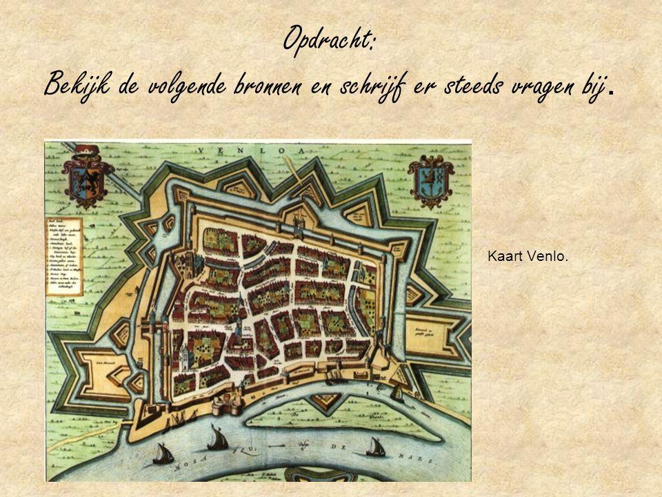 Opdracht: Bekijk de volgende bronnen en schrijf er steeds vragen bij. Kaart Venlo.