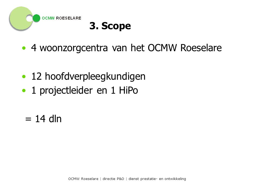 OCMW Roeselare | directie P&O | dienst prestatie- en ontwikkeling 3.