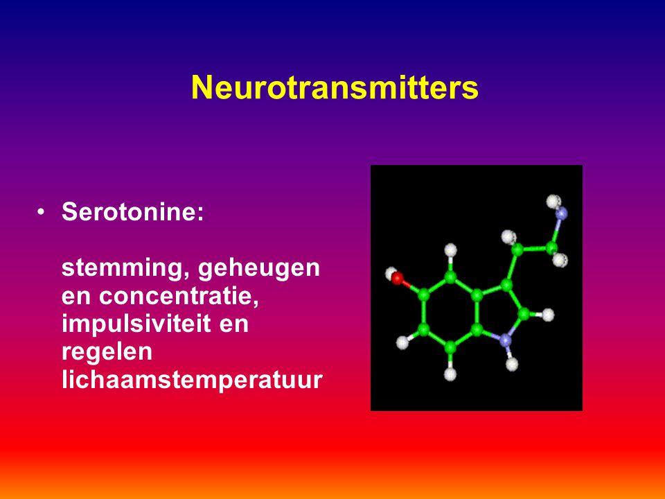Neurotransmitters Serotonine: stemming, geheugen en concentratie, impulsiviteit en regelen lichaamstemperatuur